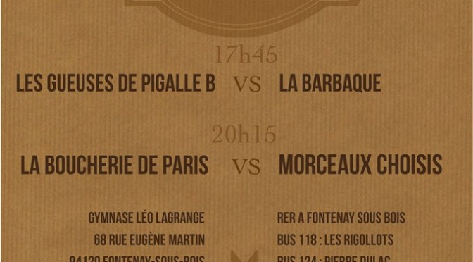 Match des Gueuses de Pigalle B VS La Barbaque (Boucherie de Paris B) 13/06/2015